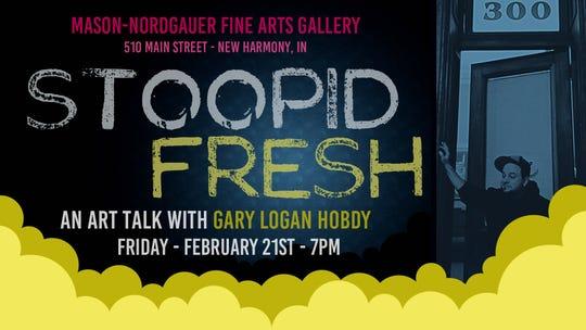 Stoopid Fresh art talk with Gary Logan Hobdy is Friday in New Harmony.