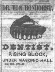 This ad for Dentist Von Bonhorst appeared in the Gazette on May 19, 1870 when his office was in the Rising Block.