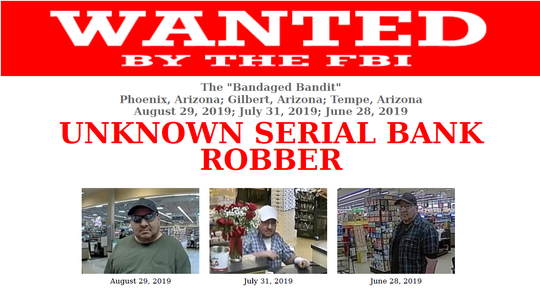 """The FBI has put out an alert for the """"Bandaged Bandit,"""" aman who robbed banks in Phoenix, Gilbert, and Tempe in 2019 while wearing a bandage."""
