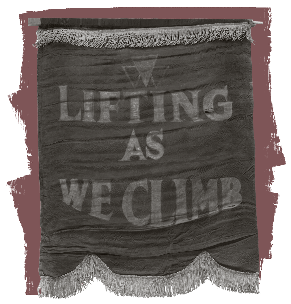 """A banner proclaiming the """"Lifting as We Climb"""" motto of the National Association of Colored Women was part of the Oklahoma Federation of Colored Women's Clubs."""