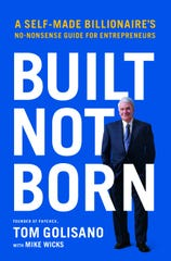 """Tom Golisano recently published his first book, """"Built Not Born."""""""