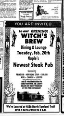 The Witch's Brew entertained crowds for decades on U.S. 41 on what used to be the outskirts of town, south of Pine Ridge Road. It expanded in the early 1970s and reopened, featuring steaks.
