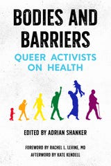 A book release event for Bodies and Barriers: Queer Activists on Health is taking place at the Rainbow Rose Center in York city on Feb. 24.