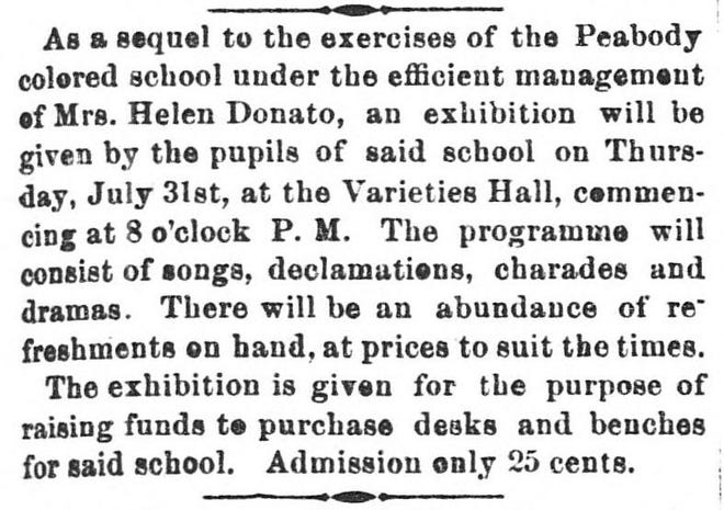Advertisement that ran on page one of the Opelousas Courier on July 26, 1879 announcing an exhibition and fundraising event for the Peabody Colored School in Opelousas. Unfortunately, the school was forced to close the following year due to lack of funds. Mrs. Donato opened a private school in her home in September of 1880 to replace the Peabody Colored School.
