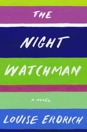 """The Night Watchman,"" by Louise Erdrich."