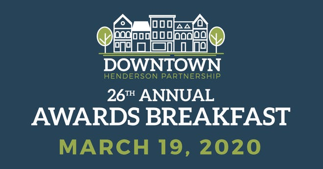The Downtown Henderson Partnership 26th Annual Awards Breakfast will be held on March 19, 2020 from 7:30 to 9:00 a.m.