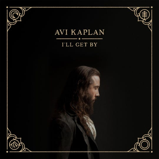 """I'll Get By"" by Avi Kaplan"