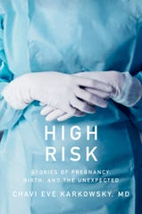 """High Risk: Stories of Pregnancy, Birth, and the Unexpected"" by Chavi Eve Karkowsky, MD."