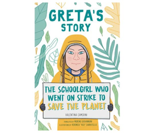 Greta's Story: The Schoolgirl Who Went on Strike to Save the Planet by Valentina Camerini, illustrated by Veronica Carratello