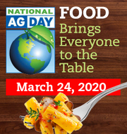 National Ag Day, organized by the Agriculture Council of America, is designated to help educate the world how food is grown, the role it plays in Americans' lives and the U.S. economy and to highlight the various careers it involves.