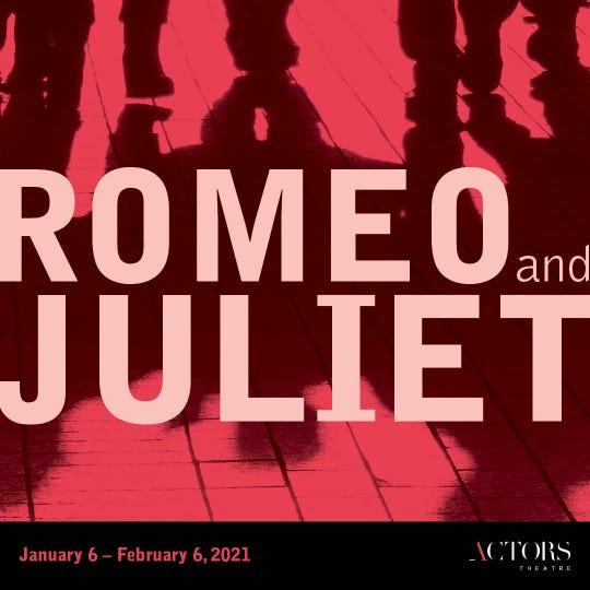 "The 2020-21 Actors Theatre of Louisville season features ""Romeo &  Juliet"""