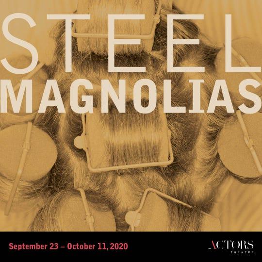 "The 2020-21 Actors Theatre of Louisville season features ""Steel Magnolias."""
