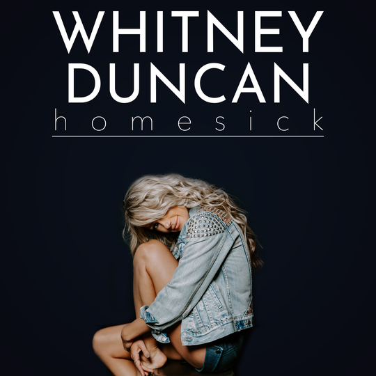 "Whitney Duncan's new single, ""Homesick,"" is available for digital download."