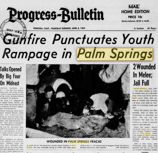 """More on the """"youth rampage"""" of April 1969 outside Palm Springs stadium."""
