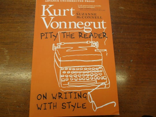 """""""Pity the Reader: On Writing With Style"""" by Kurt Vonnegut and Suzanne McConnell"""