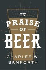 """""""In Praise of Beer"""" by Charles Bamforth."""