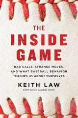 """""""The Inside Game: Bad Calls, Strange Moves and What Baseball Behavior Teaches Us About Ourselves,"""" by Keith Law."""