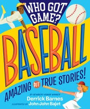 """Who Got Game? Baseball: Amazing But True Stories,"" by Derrick Barnes (Workman)"