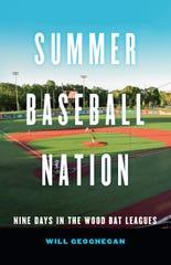 """""""Summer Baseball Nation"""" by Will Geoghegan (University of Nebraska Press)"""