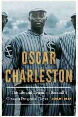 """Oscar Charleston"" by Jeremy Beer (University of Nebraska Press)"
