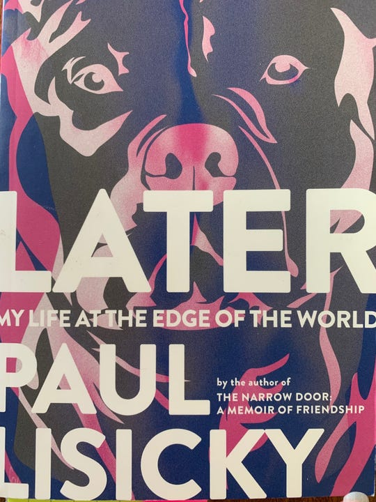 'Later: My Life at the Edge of the World' is  memoir by Cherry Hill native and Rutgers-Camden professor Paul Lisicky about the AIDS crisis of the early '90s in Provincetown, Massachusetts.
