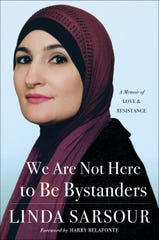 "Linda Sarsour's new autobiography, ""We Are Not Here to Be Bystanders,"" was published this month (Simon & Schuster, $26)."