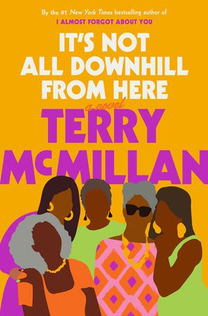 """It's Not All Downhill from Here,"" by Terry McMillan."