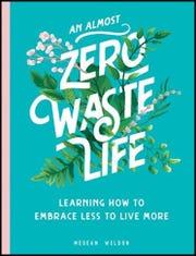 """""""An Almost Zero Waste Life"""" by Megean Weldon"""