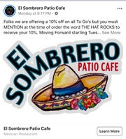 El Sombrero Patio Cafe, 363 S. Espina St., is offering a 10% off on all to go orders