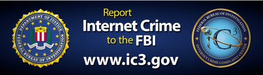 FBI officials encourage anyone who has been victimized in a cyber-related scam to contact the agency via its website.