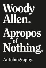 """""""Apropos of Nothing"""" by Woody Allen."""