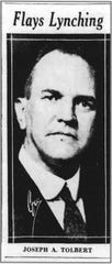 Captions : Joseph A. Tolbert, Greenville's leading Republican politician in the 1920s and 1930s, was anti-lynching and anti-whiskey. His election attempts failed miserably in part because of his support for African Americans.