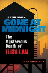"""Gone at Midnight: The Mysterious Death of Elisa Lam"" by Jake Anderson."
