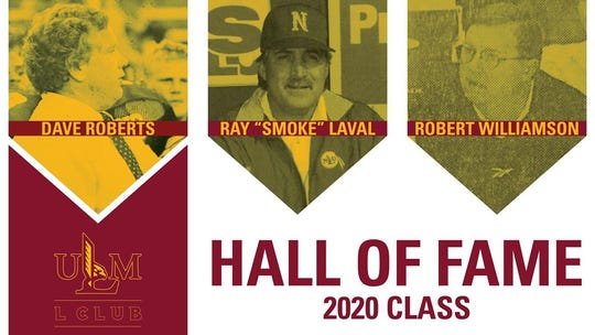 Former ULM head football coach Dave Roberts, head baseball coach Smoke Laval and longtime trainer Robert Williamson will join the L Club Hall of Fame in 2020.