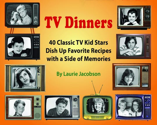 """""""TV Dinners: 40 Classic TV Kid Stars Dish Up Favorite Recipes with a Side of Memories,"""" is a new book by Laurie Jacobson."""