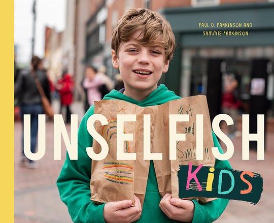Unselfish Kids by Paul D. Parkinson and Sammie Parkinson