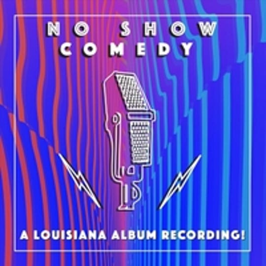 """No Show Comedy: A Louisiana Album Recording"" was recorded at The Guru in Baton Rouge in 2018 and features comics from Baton Rouge, Lafayette and New Orleans."