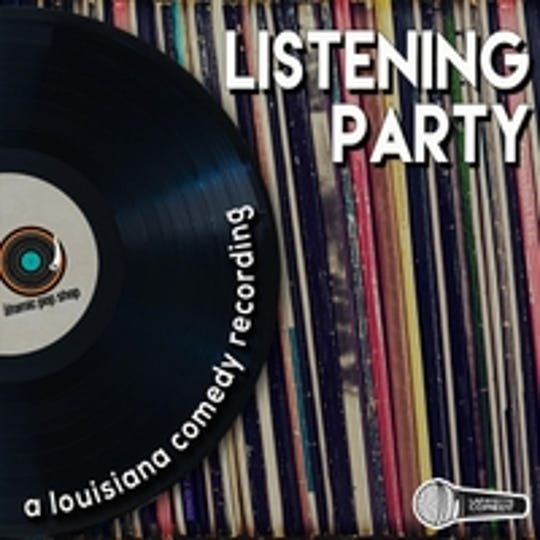"""Listening Party: A Louisiana Comedy Recording"" was recorded at Baton Rouge's Pop Shop Records in 2017 and features comics from Baton Rouge, New Orleans, Lafayette and Lake Charles."