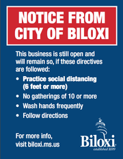 "The city of Biloxi is requiring open businesses to display signs reminding everyone to practice social distancing and other measures to ""flatten the curve"" of coronavirus infections."