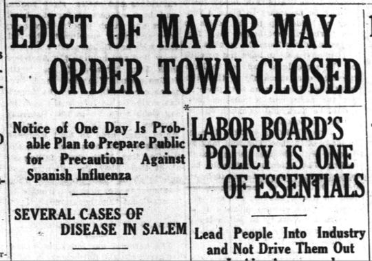 Salem mayor prepares to close the town to prevent the spread of the disease in this headline from the Oct. 12, 1918 Oregon Statesman.