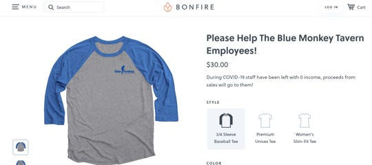 Blue Monkey Tavern is running a fundraiser to help its employees stay afloat while the restaurant is closed through the COVID-19 coronavirus pandemic. Shirts range from $25 to $30 available through Bonfire.com. Proceeds benefit the restaurant crew.