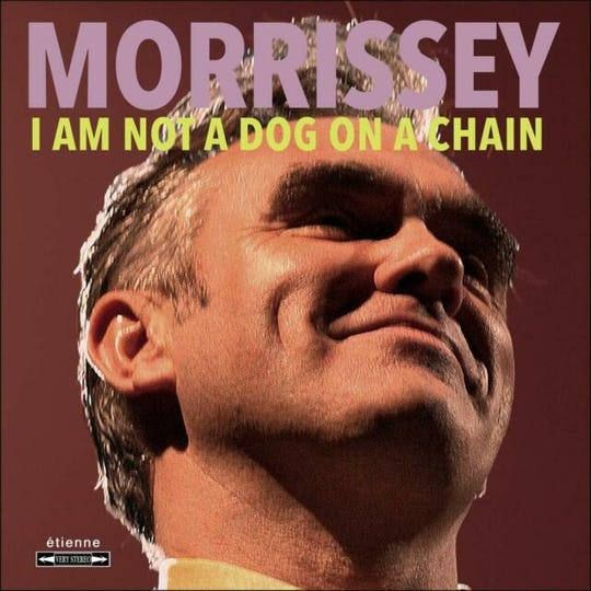 """""""I Am Not a Dog on a Chain"""" by Morrissey"""