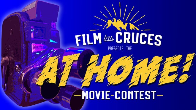 "With citizens encouraged to stay at home to mitigate the spread of the COVID-19 coronavirus, Film Las Cruces is launching the ""At Home! Movie Contest"" to help residents have some fun and create some entertaining and educational videos for the city and state."