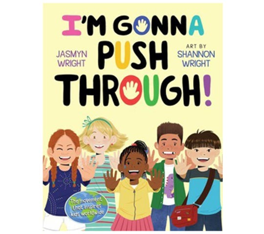 IÕm Gonna Push Through by Jasmyn Wright, illustrated by Shannon Wright