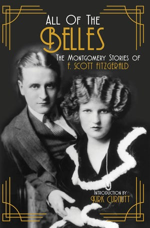All Of The Belles: The Montgomery Stories of F. Scott Fitzgerald is a new book by NewSouth Books.