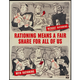 The government used these propaganda posters in World War II, as they were called, to drive home best practices for the public good. Rationing was touted as a practice against hoarding.