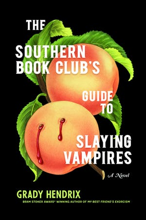 """The Southern Book Club's Guide to Slaying Vampires,"" by Grady Hendrix."