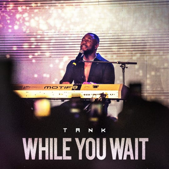 """""""While You Wait"""" by Tank"""