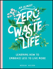 """An Almost Zero Waste Life"" by Megan Weldon"
