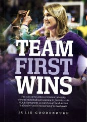 """Team First Wins"" is the title of a collection of journal entries from the 2018-19 championship season by Abilene Christian University women's basketball coach Julie Goodenough."